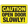 Caution Open Door Slowly